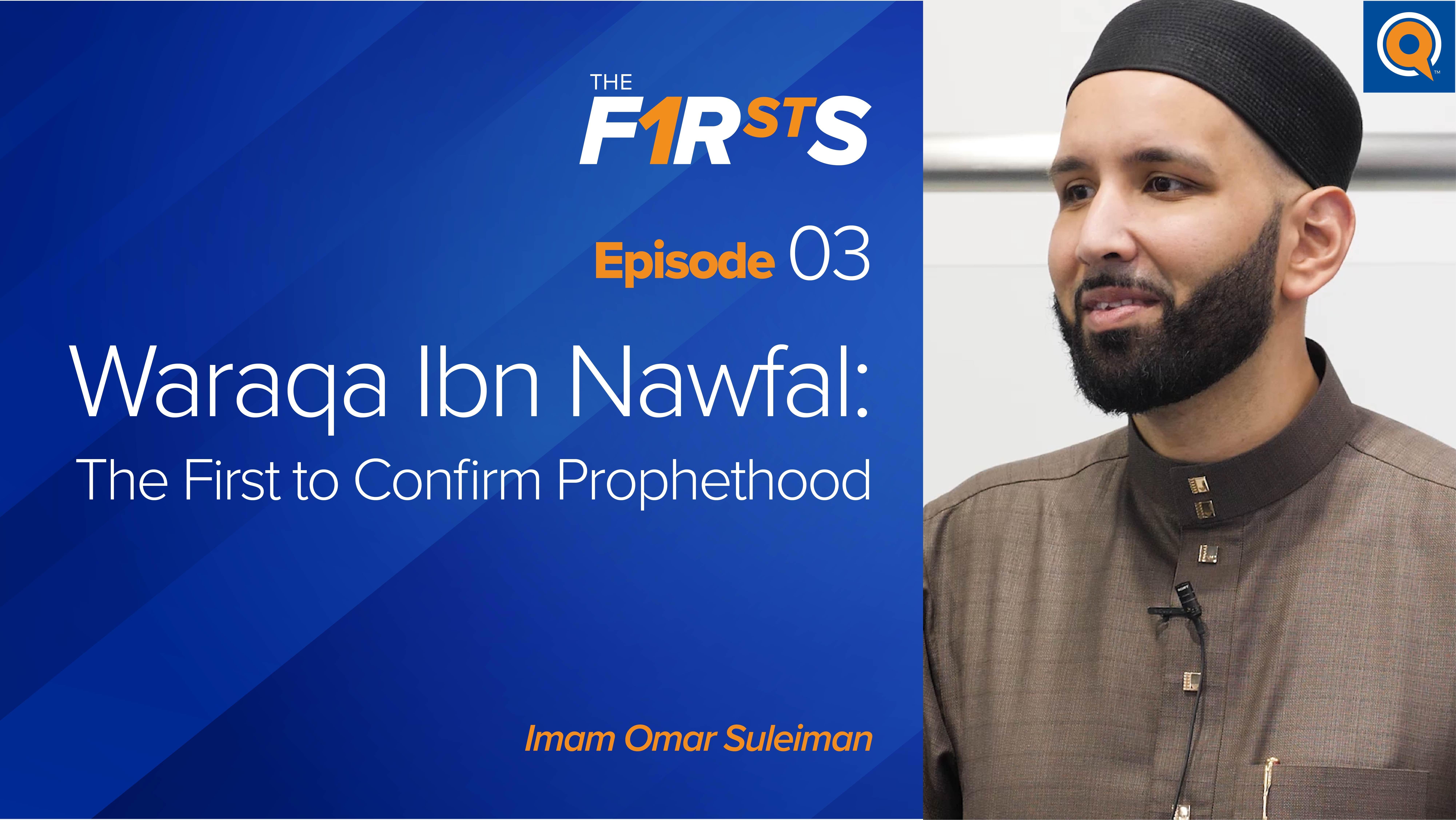 Waraqa Ibn Nawfal: The First to Confirm Prophethood