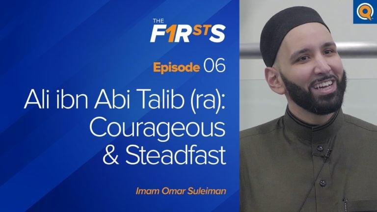Ali ibn Abi Talib (ra): Courageous & Steadfast