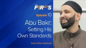 Abu Bakr (ra) – Part 2: Setting His Own Standards