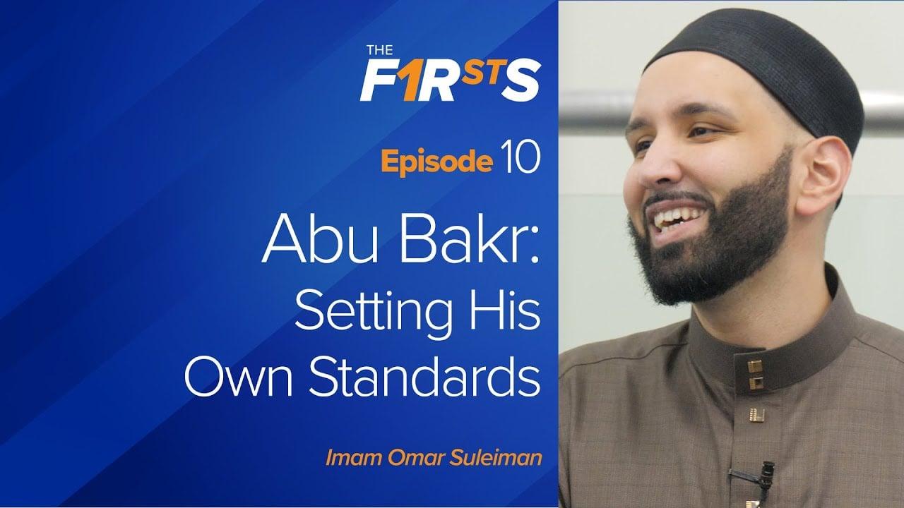 Abu Bakr (ra) – Part 2: Setting His Own Standards