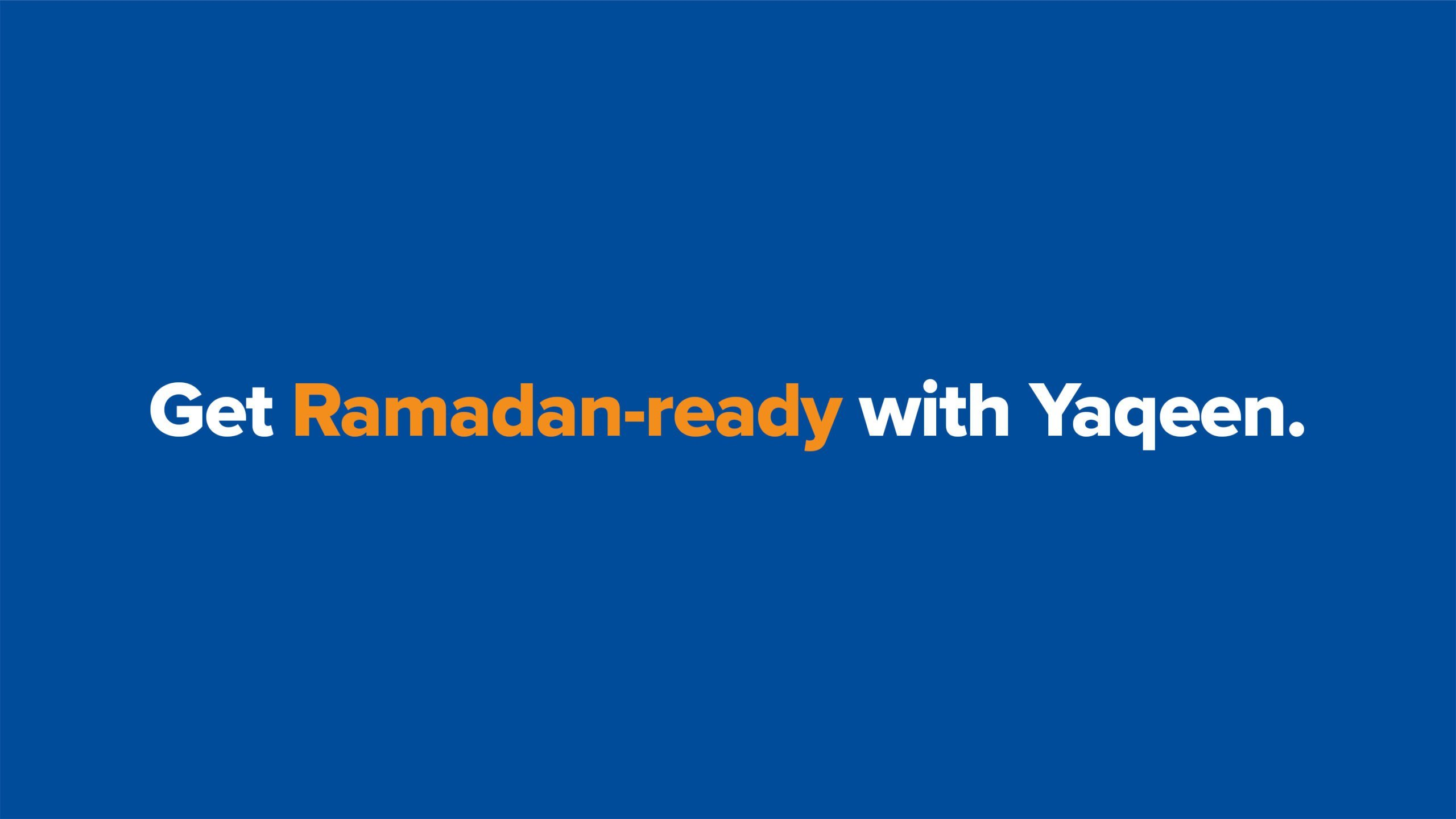 Get Ready for Ramadan with Yaqeen!