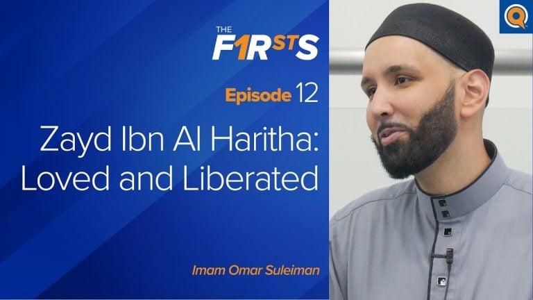 Zayd Ibn Al Haritha (ra): Loved and Liberated
