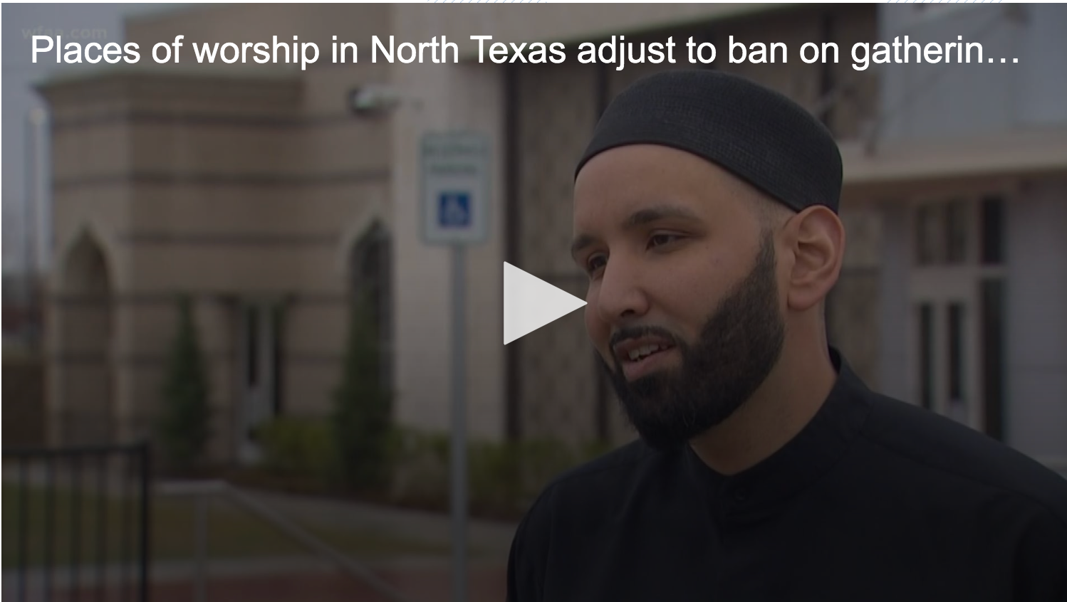 """WFAA: """"COVID-19 causes cancellations at churches, mosques across North Texas"""""""