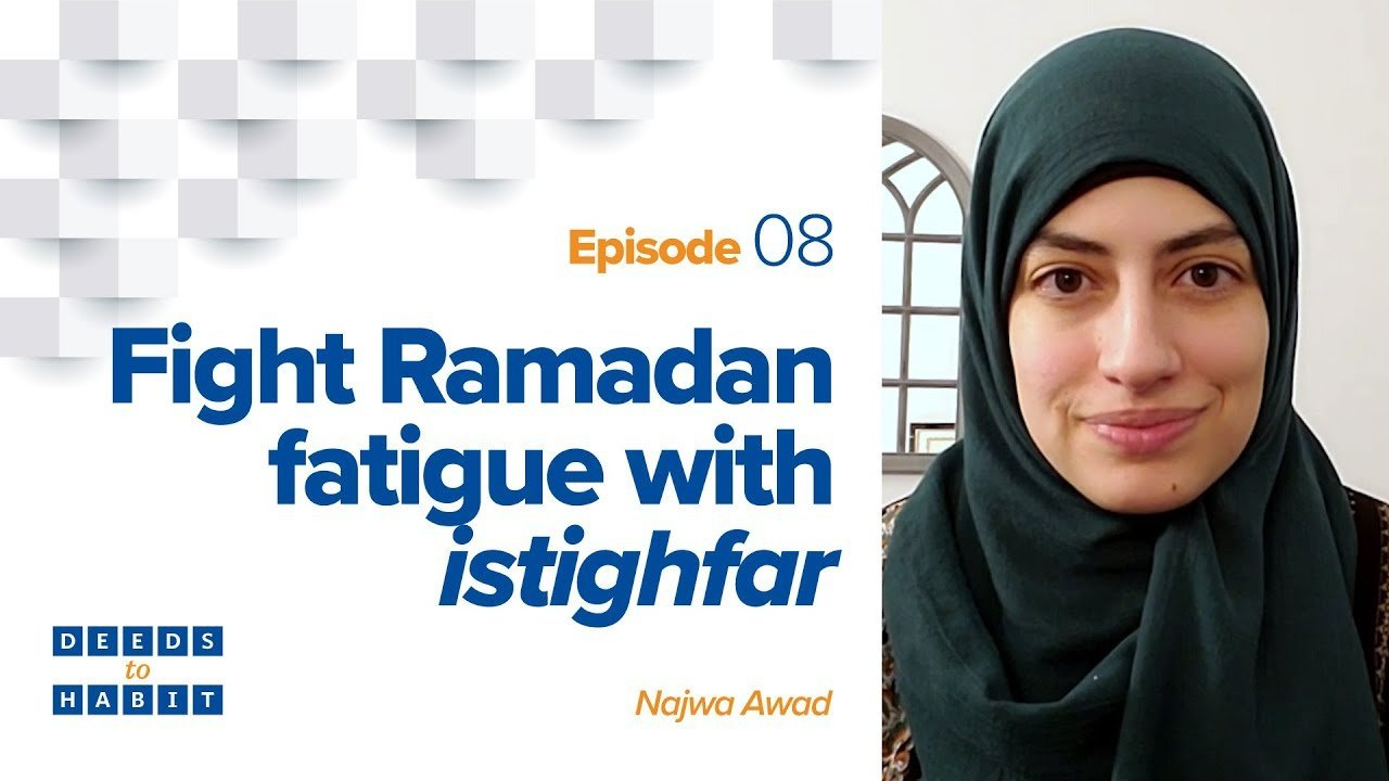 Fight Ramadan Fatigue with Istighfar