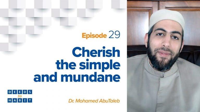 Cherish the Simple and Mundane