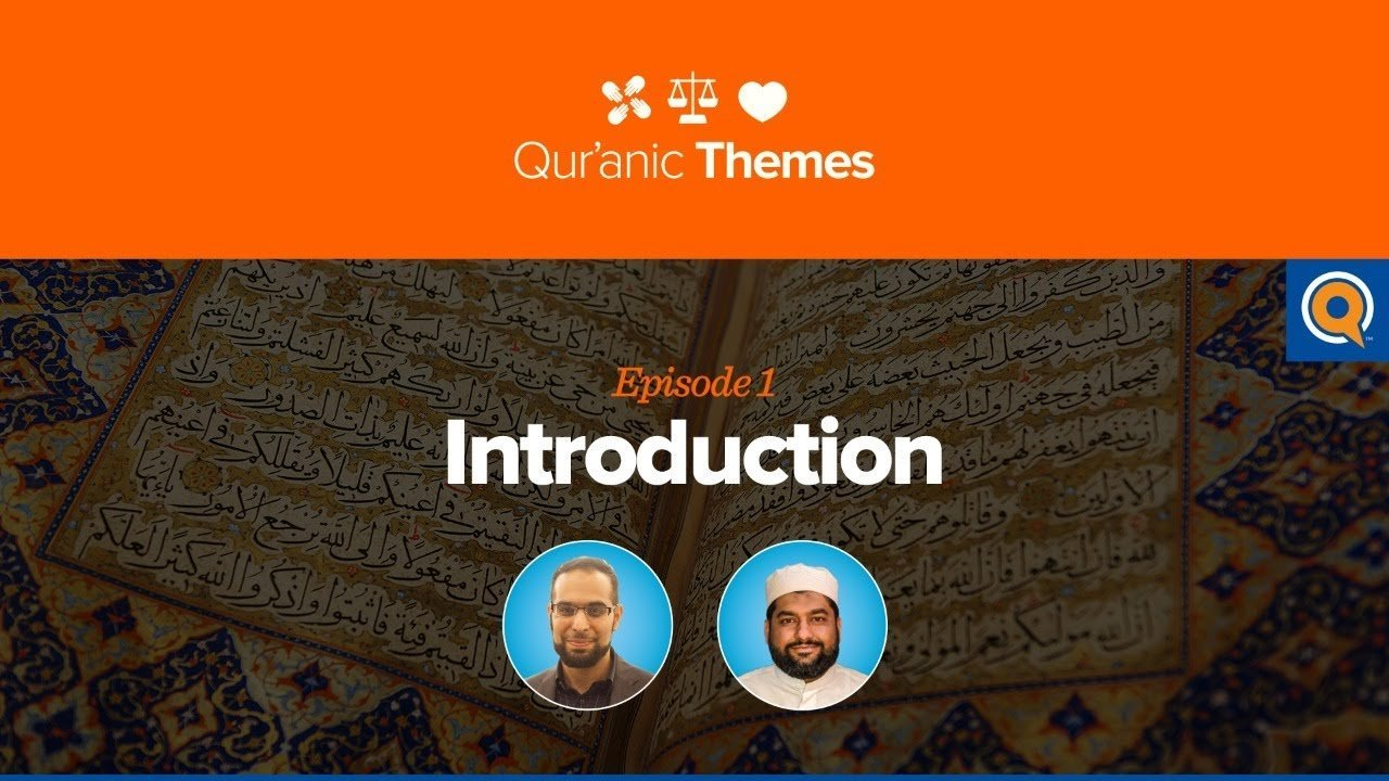 Introduction | Qur'anic Themes Episode 1