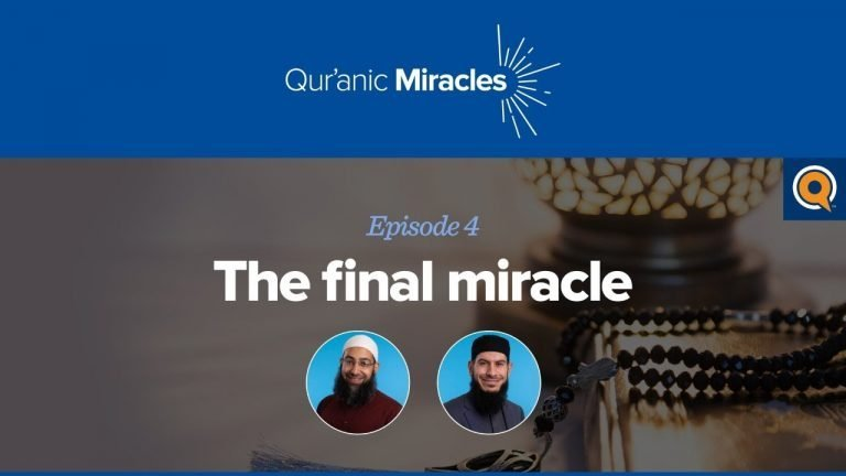 The Final Miracle | Qur'anic Miracles Episode 4
