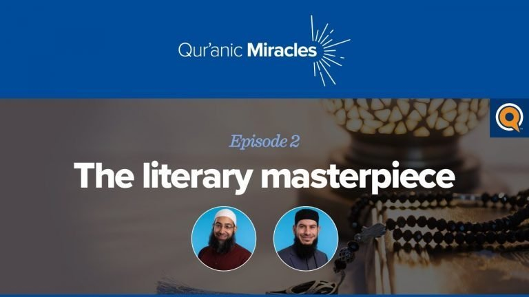 The Literary Masterpiece | Qur'anic Miracles Episode 2