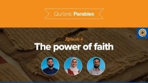 The Power of Faith | Qur'anic Parables Episode 4