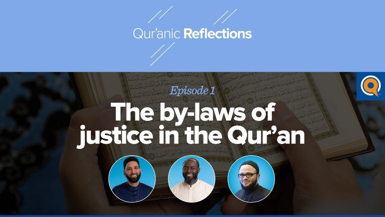 The By-Laws of Justice in the Qur'an | Qur'anic Reflections Episode 1