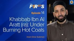Khabbab Ibn Al Aratt (ra) – Under Burning Hot Coals