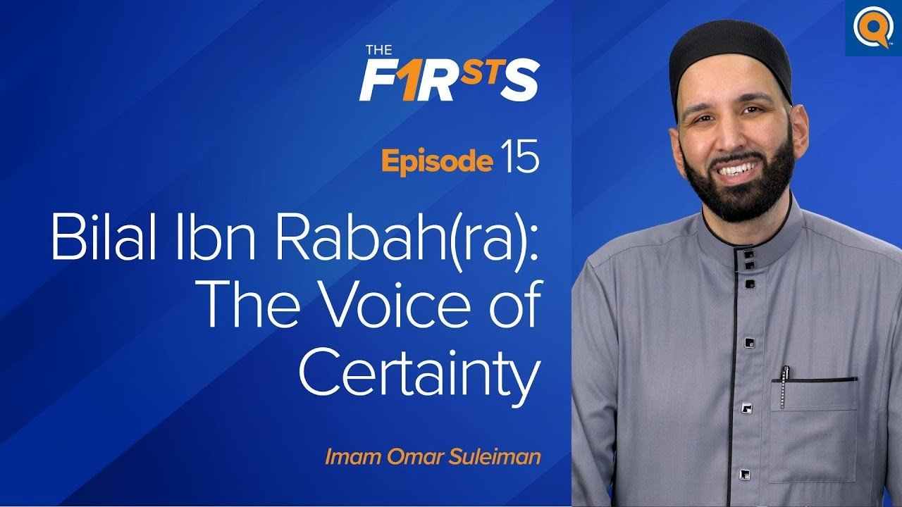 Bilal ibn Rabah (ra): The Voice of Certainty