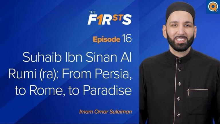 Suhaib Ibn Sinan Al Rumi (ra): From Persia, to Rome, to Paradise