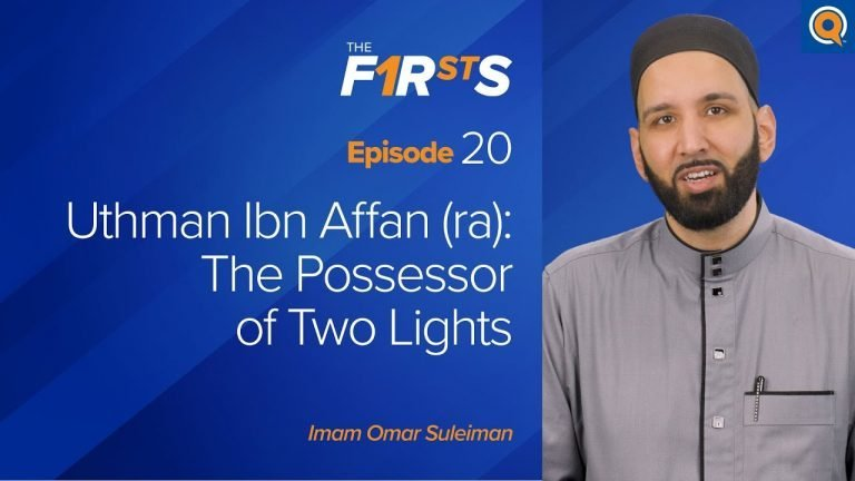 Uthman Ibn Affan (ra): The Possessor of Two Lights