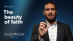 Ep. 1: The Beauty of Faith | Guidebook to God