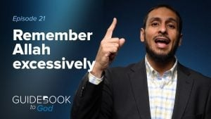 Ep: 21: Remembering Allah Excessively | Guidebook to God