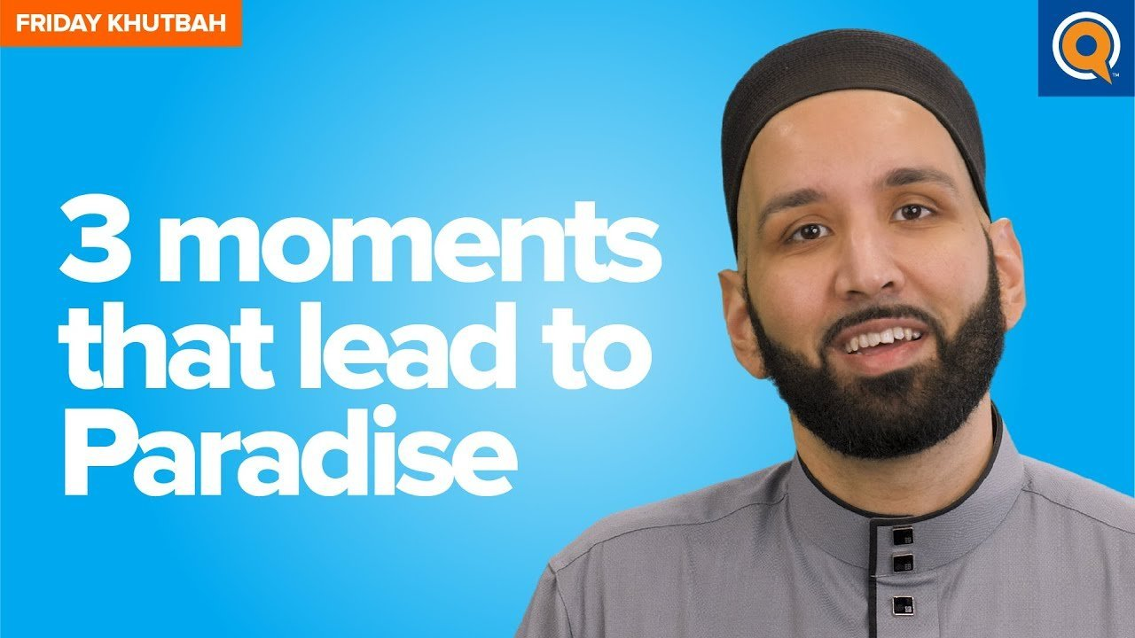 Three Moments That Lead to Paradise | Khutbah
