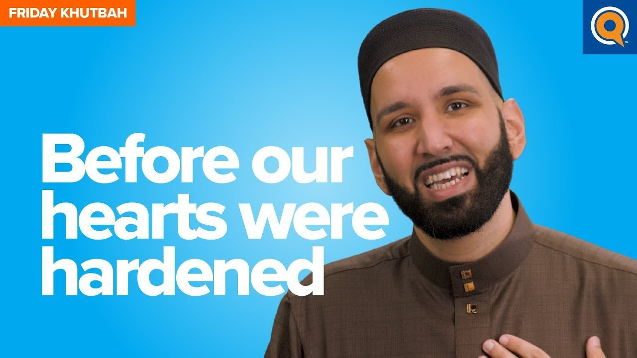 Before Our Hearts Were Hardened | Khutbah