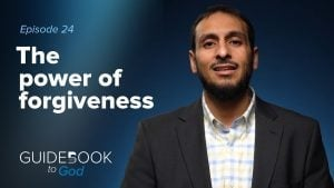 Ep: 24: The Power of Forgiveness | Guidebook to God