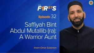 Saffiyah Bint Abdul Mutallib (ra) : A Warrior Aunt