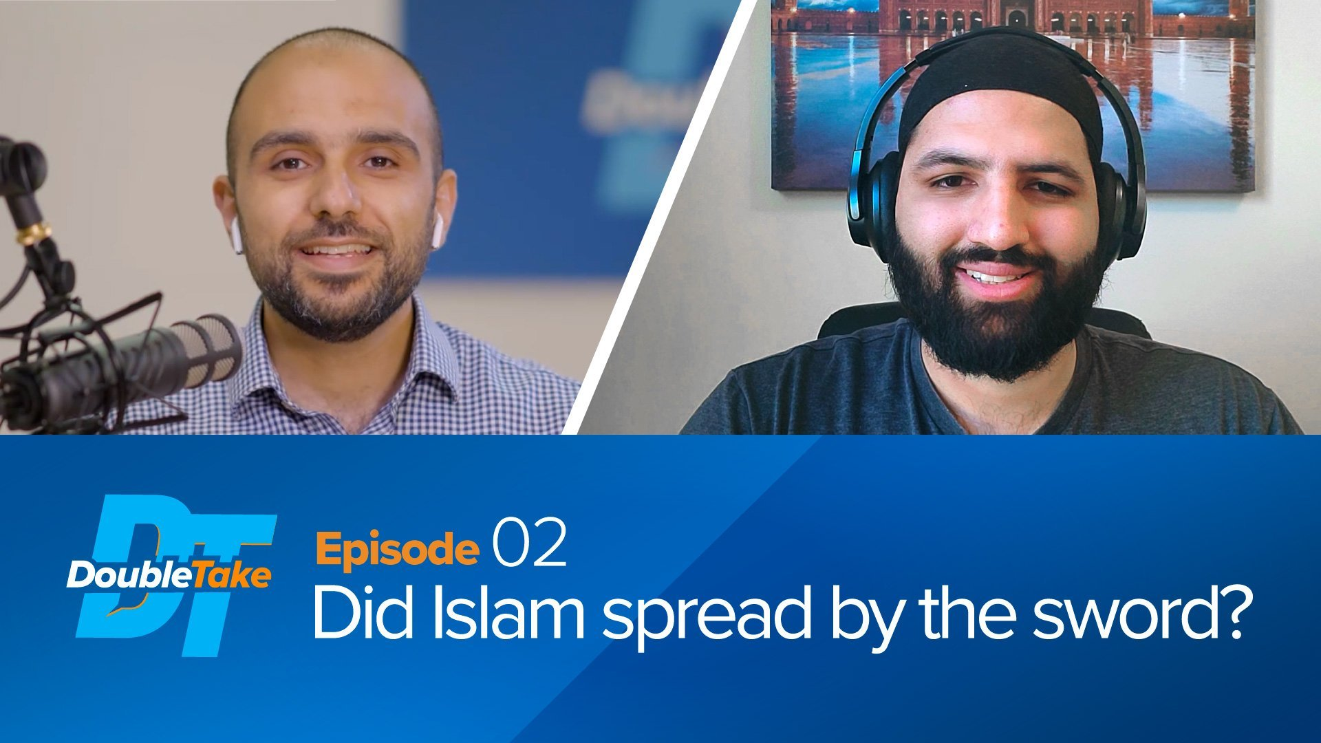 Episode 2: Did Islam Spread by the Sword?   DoubleTake
