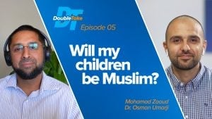 Episode 5: Will My Children Be Muslim? | DoubleTake