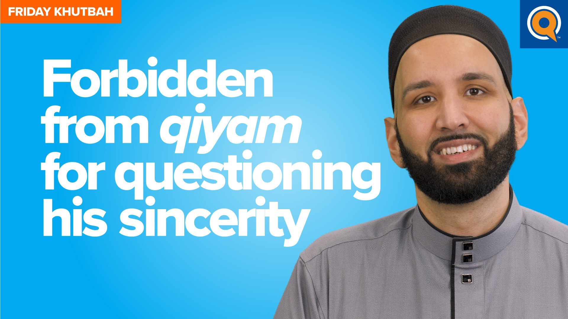 Forbidden From Qiyam For Questioning His Sincerity | Khutbah
