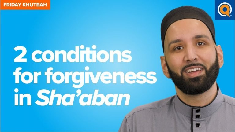 Two Conditions For Forgiveness in Sha'aban | Khutbah