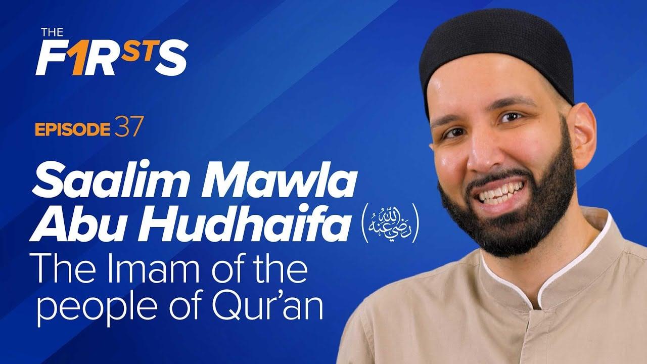 Saalim Mawla Abu Hudhaifa (ra) : The Imam of the People of Quran