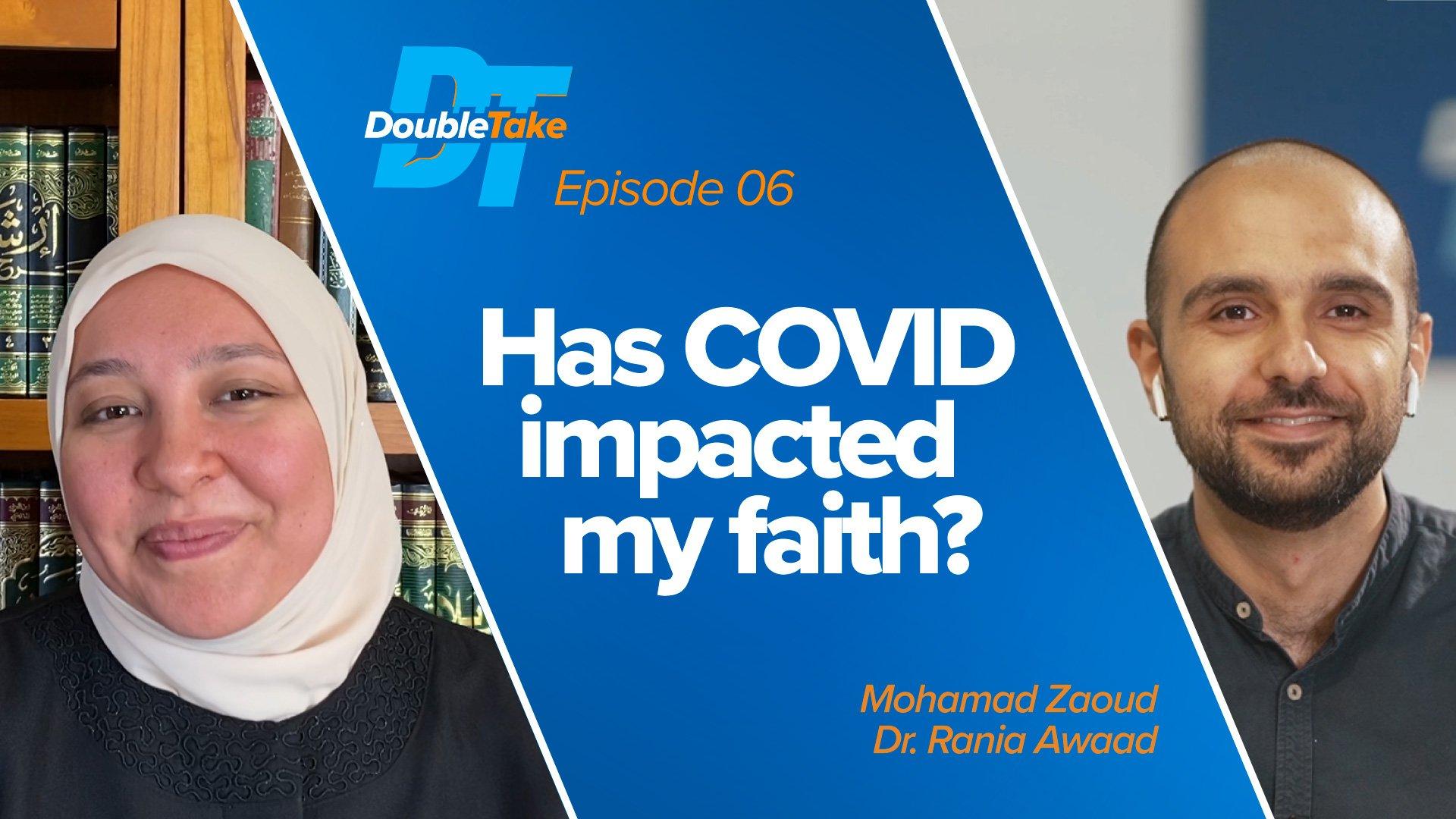 Episode 6: Has COVID Impacted My Faith?   DoubleTake