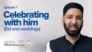 Celebrating With Him | Meeting Muhammad ﷺ Episode 7