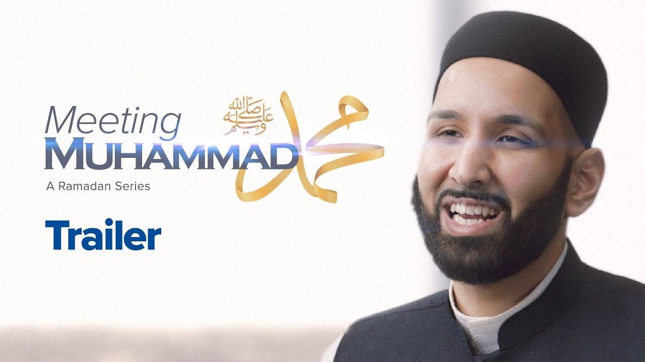 Meeting Muhammad ﷺ    A Ramadan Series