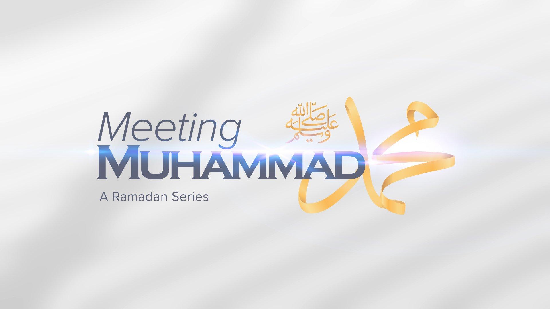 Meeting Muhammad ﷺ