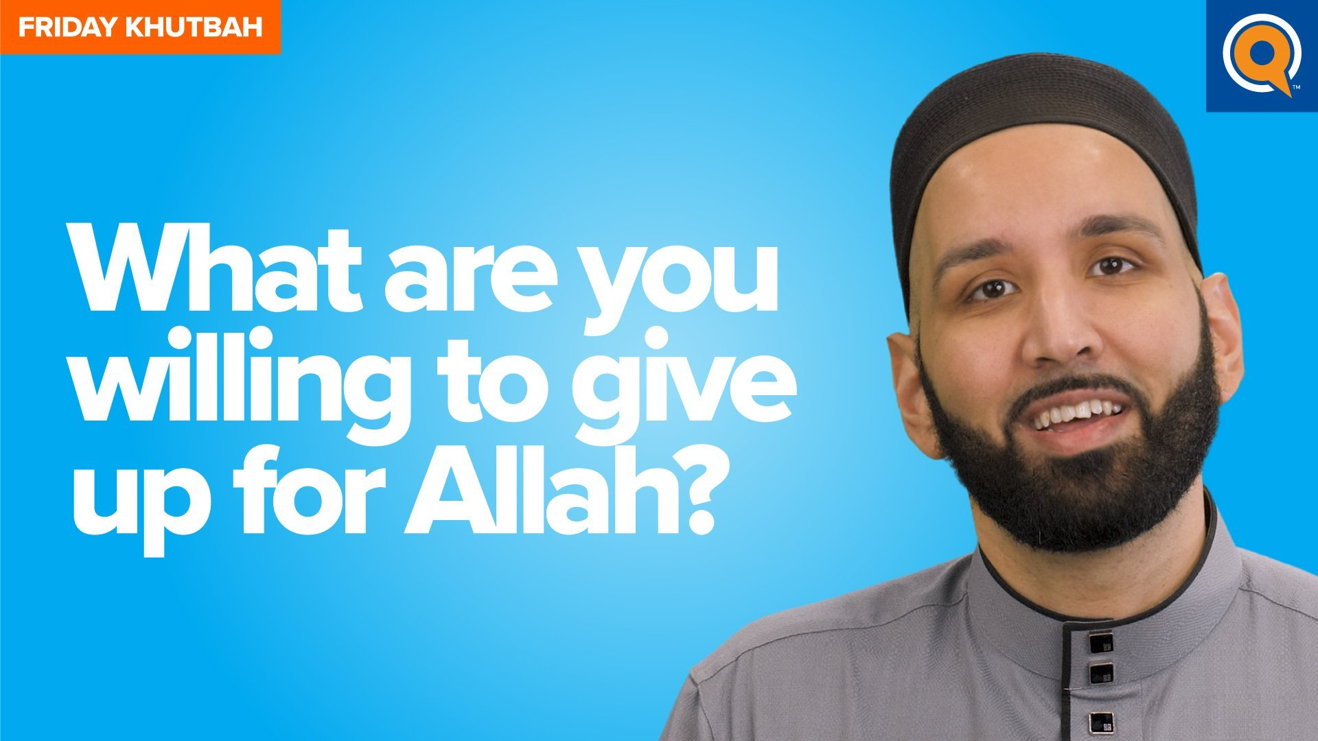 What Are You Willing To Give Up For Allah? | Khutbah