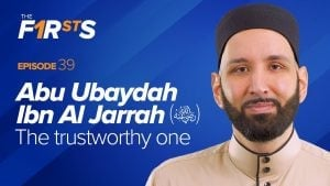 Abu Ubaydah Ibn Al Jarrah (ra): The Trustworthy One