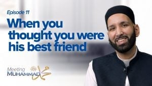When You Thought You Were His Best Friend  | Meeting Muhammad ﷺ Episode 11
