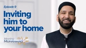 Inviting Him To Your Home | Meeting Muhammad ﷺ Episode 9