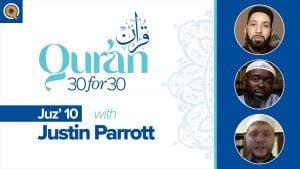 Juz' 10 with Justin Parrott | Qur'an 30 for 30 Season 2