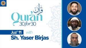 Juz' 11 with Sh. Yaser Birjas | Qur'an 30 for 30 Season 2