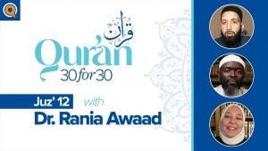Juz' 12 with Dr. Rania Awaad | Qur'an 30 for 30 Season 2