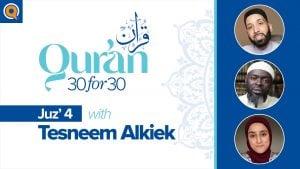 Juz' 4 with Tesneem Alkiek | Qur'an 30 for 30 Season 2