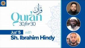 Juz' 5 with Sh. Ibrahim Hindy | Qur'an 30 for 30 Season 2