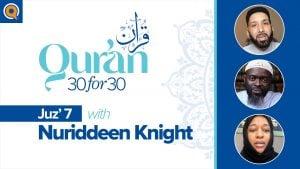 Juz' 7 with Ust. Nuriddeen Knight | Qur'an 30 for 30 Season 2