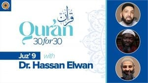 Juz' 9 with Dr. Hassan Elwan | Qur'an 30 for 30 Season 2