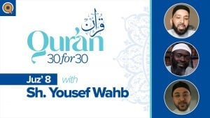 Juz' 8 with Sh. Yousef Wahb | Qur'an 30 for 30 Season 2