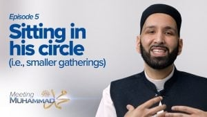 Sitting in His Circle | Meeting Muhammad ﷺ Episode 5