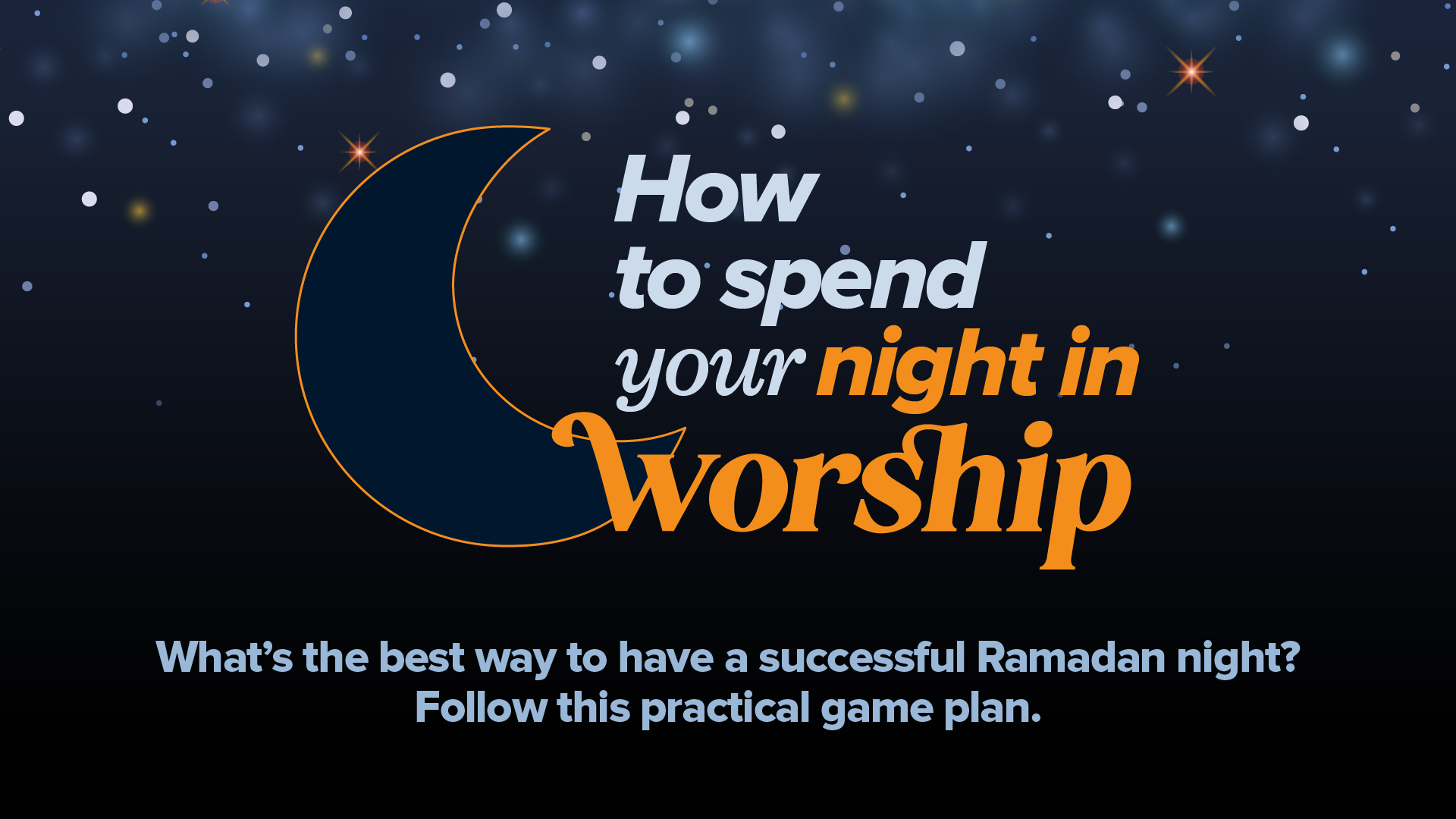How to Spend Your Night in Worship