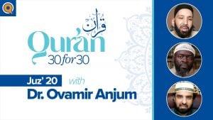 Juz' 20 with Dr. Ovamir Anjum | Qur'an 30 for 30 Season 2
