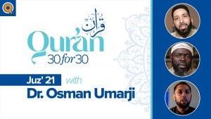 Juz' 21 with Dr. Osman Umarji | Qur'an 30 for 30 Season 2