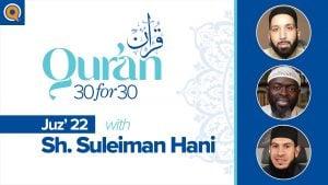 Juz' 22 with Sh. Suleiman Hani | Qur'an 30 for 30 Season 2
